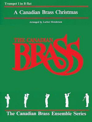The Canadian Brass Christmas: 1st Trumpet