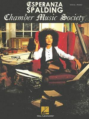 Esperanza Spalding: Chamber Music Society: Vocal / Piano