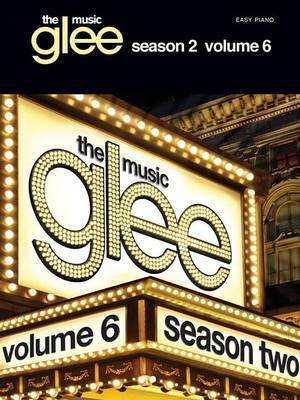 Glee: The Music: Season 2 (Easy Piano): Volume 6