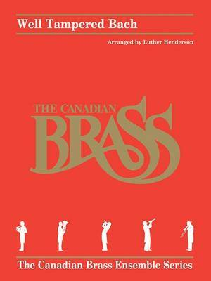 The Canadian Brass: Well Tampered Bach
