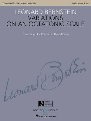 Leonard Bernstein - Variations on an Octatonic Scale: Transcribed for Clarinet in B-Flat and Cello Performance Score