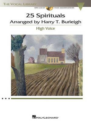 25 Spirituals Arranged by Harry T. Burleigh: With a CD of Recorded Piano Accompaniments High Voice, Book/CD