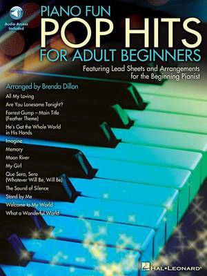 Piano Fun: Pop Hits for Adult Beginners, Featuring Lead Sheets and Arrangements for the Beginning Pianist
