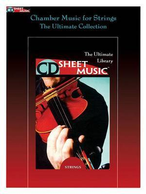 Chamber Music for Strings: The Ultimate Collection