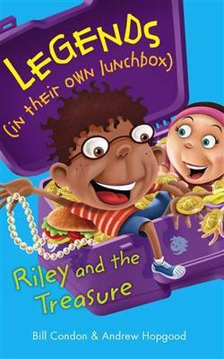 Legends In Their Own Lunchbox: Riley and the Treasure