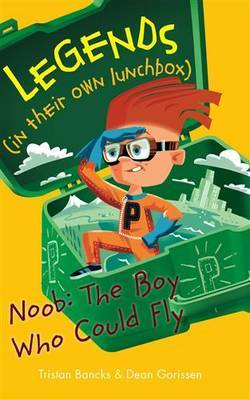 Legends In Their Own Lunchbox: Noob: The Boy Who Could Fly