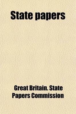 State Papers (Volume 8); Relating to Henry VIII.