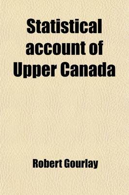 Statistical Account of Upper Canada (Volume 1)