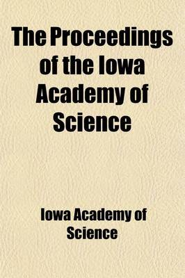 The Proceedings of the Iowa Academy of Science (Volume 11)