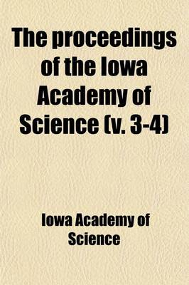 The Proceedings of the Iowa Academy of Science (V. 3-4)