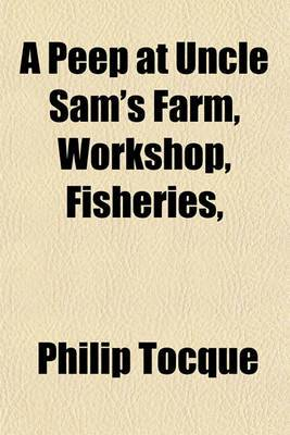 A Peep at Uncle Sam's Farm, Workshop, Fisheries,