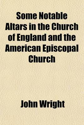 Some Notable Altars in the Church of England and the American Episcopal Church