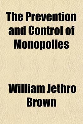 The Prevention and Control of Monopolies
