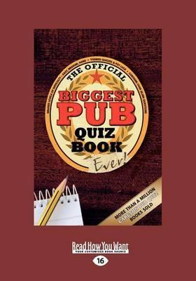 The Biggest Pub Quiz Book Ever! 1 (Large Print 16pt)