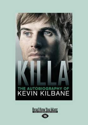 Killa: The Autobiography of Kevin Kilbane