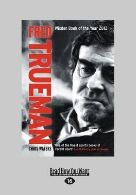 Fred Trueman: The Authorised Biography