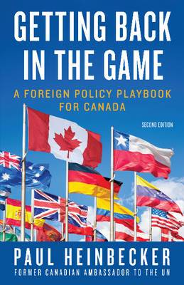 Getting Back in the Game: A Foreign Policy Handbook for Canada