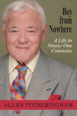 Boy from Nowhere: A Life in Ninety-One Countries
