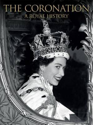 The Coronation: A Royal History