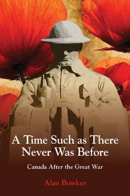 Time Such as There Never Was Before: Canada After the Great War