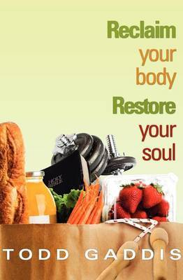 Reclaim Your Body - Restore Your Soul