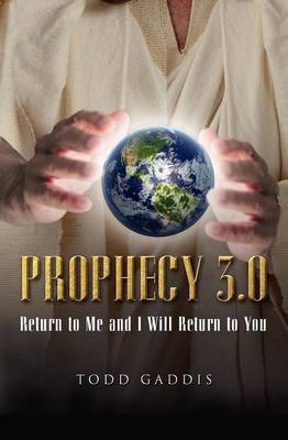 Prophecy 3.0: Return to Me and I Will Return to You