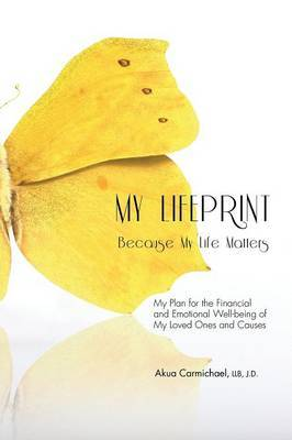 My Lifeprint: My Plan for the Financial and Emotional Well-Being of My Loved Ones and Causes