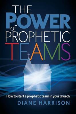 The Power of Prophetic Teams