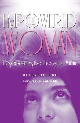 The Empowered Woman: Discovering the Treasure Within
