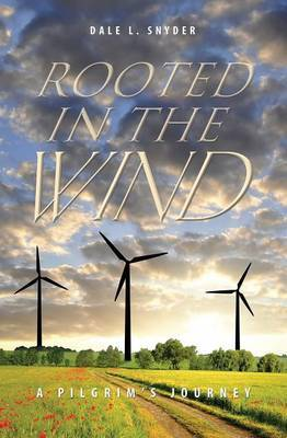 Rooted in the Wind: A Pilgrim's Journey