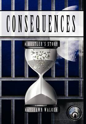Consequences: A Hustlers Story
