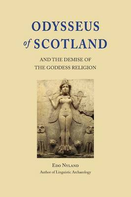 Odysseus of Scotland: And the Demise of the Goddess Religion