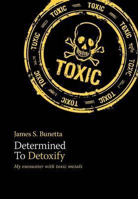 Determined to Detoxify