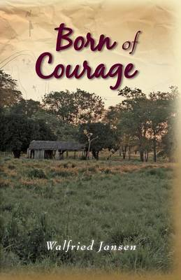Born of Courage