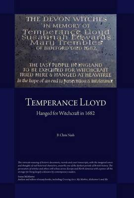 Temperance Lloyd: Hanged for Witchcraft 1682