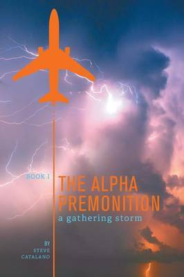 The Alpha Premonition Book 1: A Gathering Storm