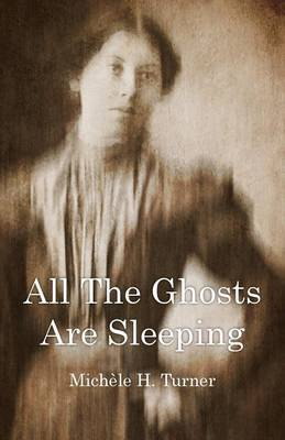 All the Ghosts Are Sleeping