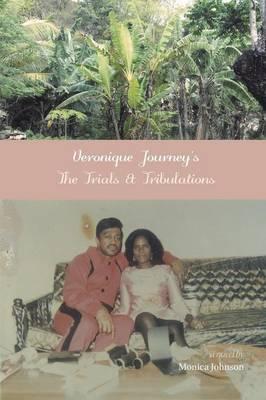 Veronique Journey's the Trials & Tribulations