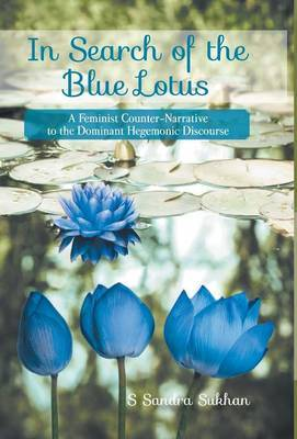 In Search of the Blue Lotus: A Feminist Counter-Narrative to the Dominant Hegemonic Discourse