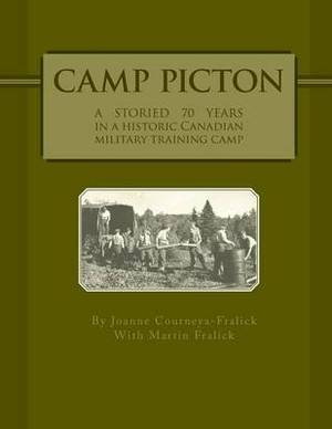 Camp Picton: A Storied 70 Years in a Canadian Military Training Camp