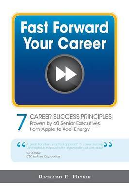 Fast Forward Your Career - 7 Career Success Principles
