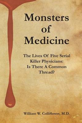 Monsters of Medicine: The Lives of Five Serial Killer Physicians: Is There a Common Thread?