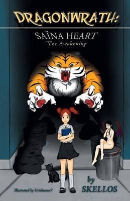 Dragonwrath: Saina Heart - The Awakening