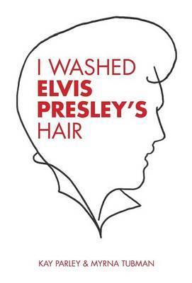 I Washed Elvis Presley's Hair