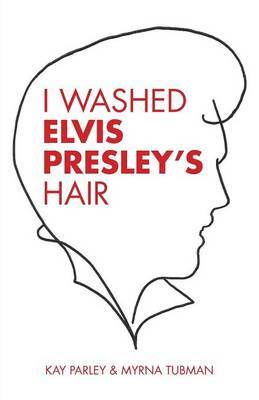 I Washed Elvis Presley's Hair
