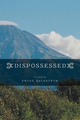Dispossessed - A Novella