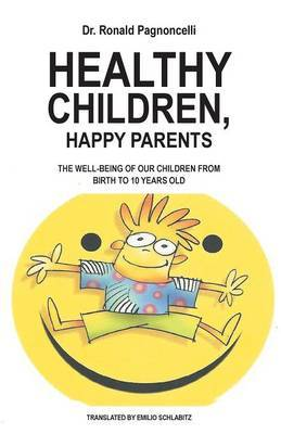 Healthy Children, Happy Parents - The Well-Being of Our Children from Birth to 10 Years Old