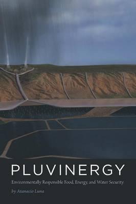 Pluvinergy - Environmentally Responsible Food, Energy, and Water Security