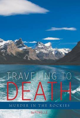 Traveling to Death: Murder in the Rockies - A Lana Bell Mystery
