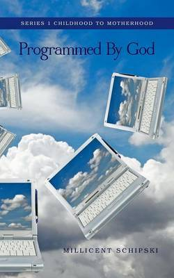 Programmed by God - Series 1 Childhood to Motherhood